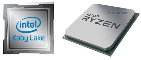 Intel Ryzen ve amd Kaby lake