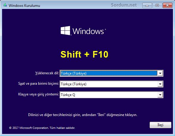 Kurulum ekranında Shift ve F10 tuşlarına basalım