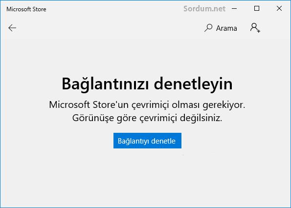 Microsoft store bağlantınızı denetleyin hatası